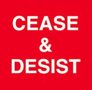 ceasedesist
